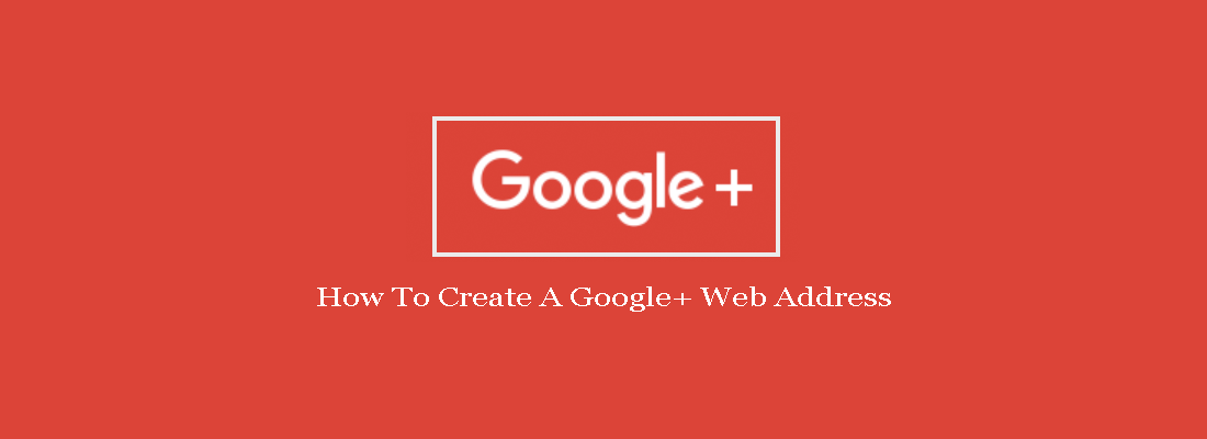how-to-create-a-google-plus-web-addresss-image