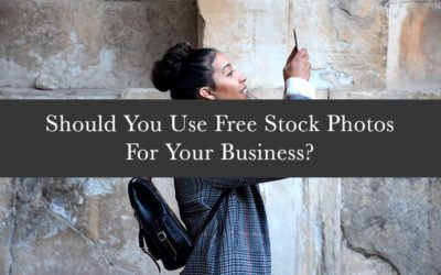 Should You Use Free Stock Photos For Your Business?